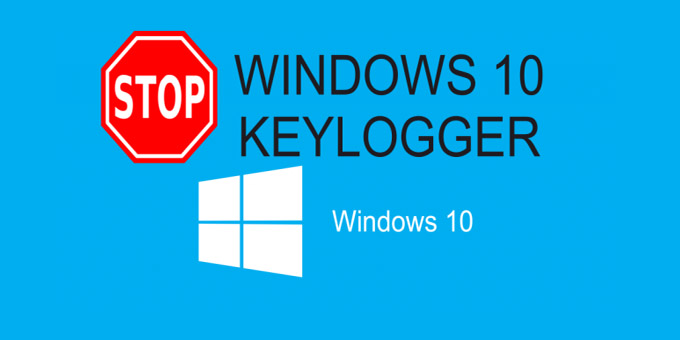 3 methods to disable Windows 10 built-in Spy Keylogger -