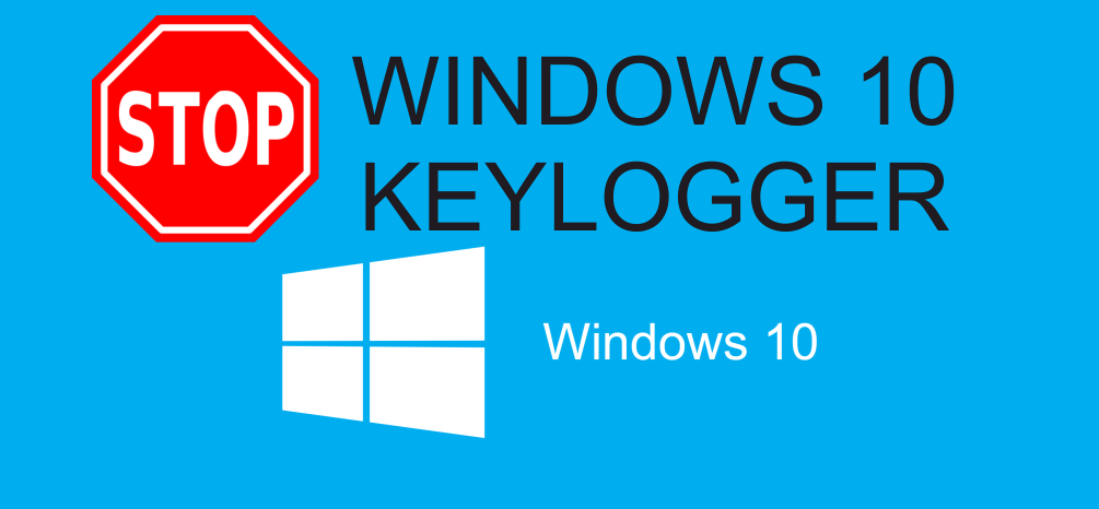 stop windows 10 keylogger